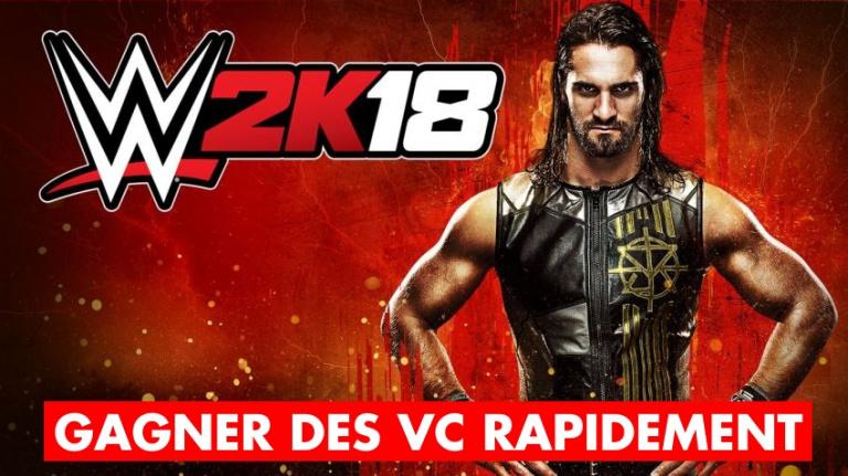 WWE 2K18 : comment gagner des VC rapidement et facilement