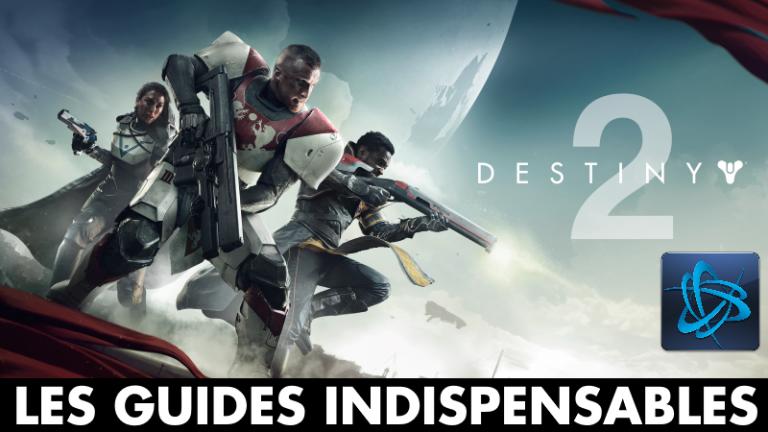 Destiny 2 PC : classes, guides, cartes, soluces... Tout pour bien débuter dans le jeu de Bungie