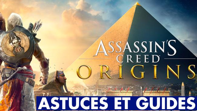 Assassin's Creed Origins : notre guide pour bien débuter