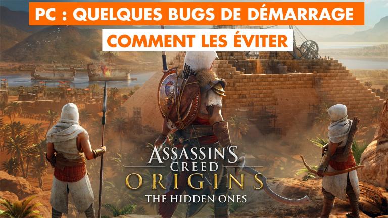 Assassin's Creed Origins PC : jeu qui ne démarre pas, écran noir...comment régler les petits bugs du lancement ?