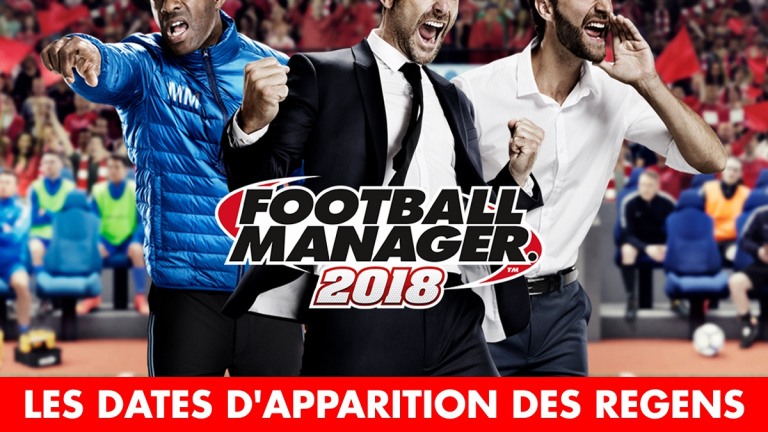 Football Manager 2018 : les dates d'apparition des regens, pays par pays