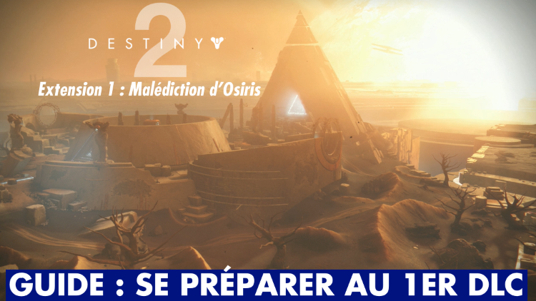 Destiny 2, Malédiction d'Osiris : astuces et conseils pour se préparer au prochain DLC