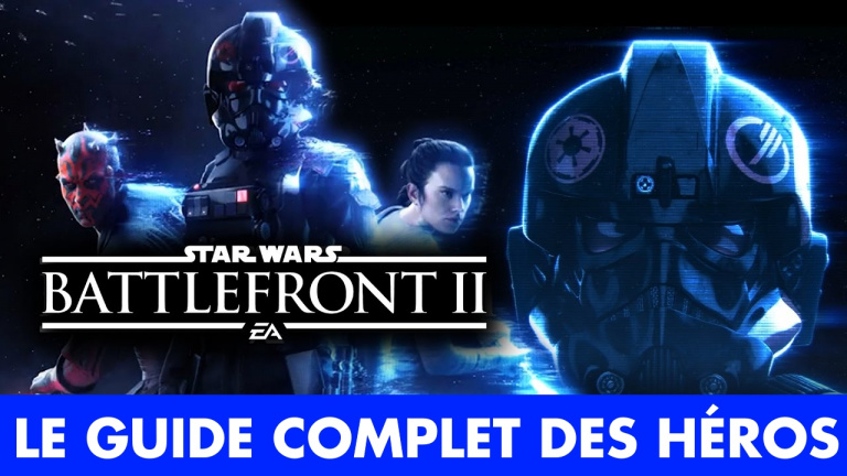 Star Wars Battlefront 2 : aptitudes, forces / faibles... Le guide complet des héros du jeu d'EA