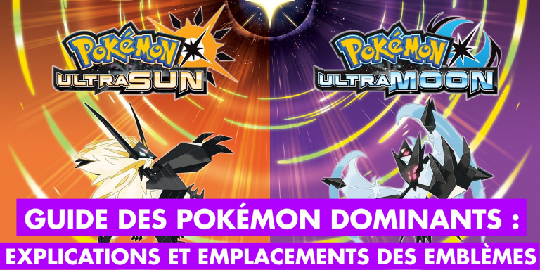 Pokémon Ultra-Soleil / Ultra-Lune, Pokémon Dominants : emplacements des 100 Emblèmes et listes des Pokémon à obtenir