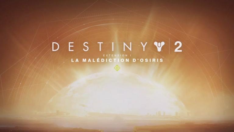 Destiny 2 la Malédiction d'Osiris : Résumé des nouveautés du second stream