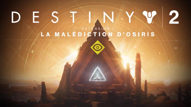 Destiny 2, la Malédiction d'Osiris : la soluce de la nouvelle campagne