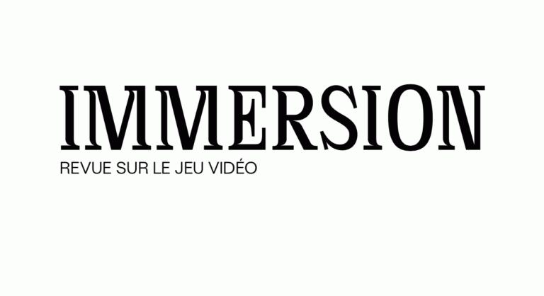 Immersion : Une nouvelle revue sur le jeu vidéo comme pratique culturelle