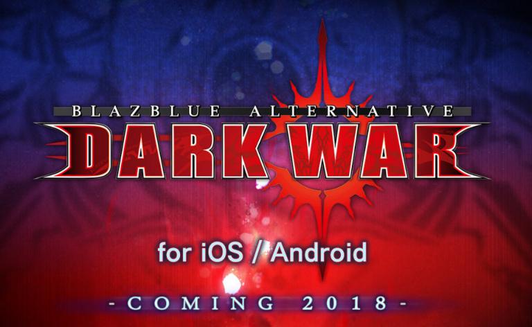 BlazBlue Alternative : Dark War en direction des smartphones japonais pour 2018