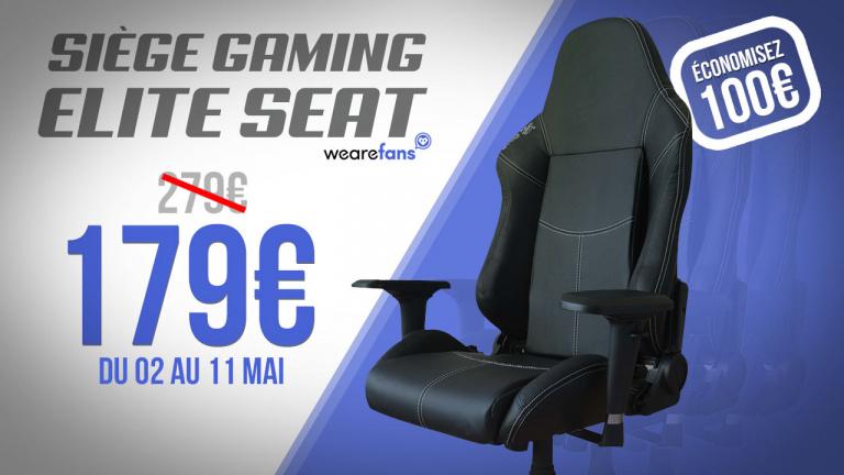 We Are Fans : 100€ de réduction sur le siège Gaming Elite Seat