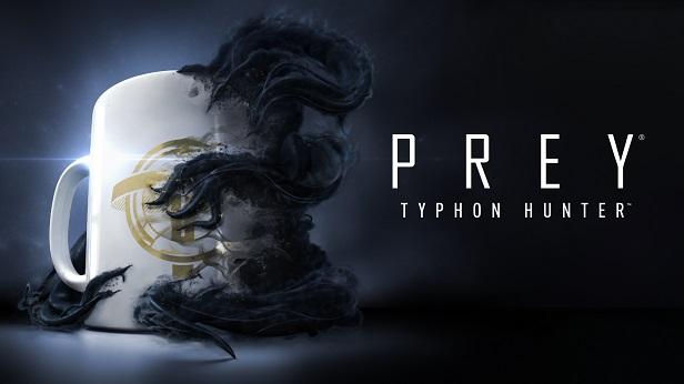 Prey : Typhon Hunter - Un DLC inspiré par le Garry's Mod