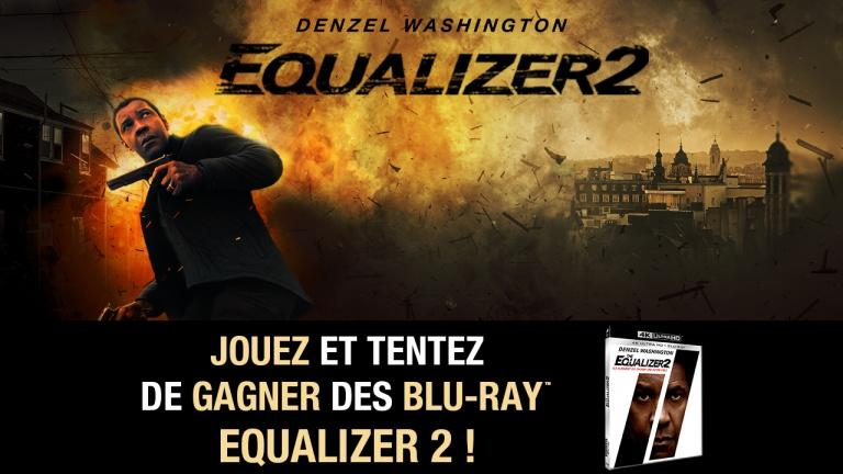 Gagnez des Blu-Ray d'Equalizer 2 !