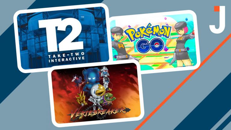 Le Journal : Take Two, Pokémon Go, Vertebreaker ... les news du jour