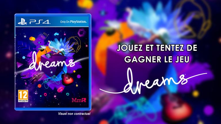 Jouez et tentez de gagner le jeu Dreams sur PS4