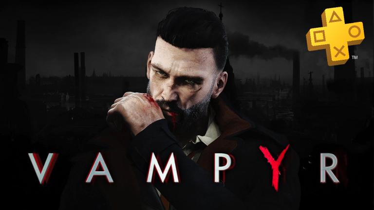 Vampyr gratuit avec PlayStation Plus : retrouvez notre solution complète