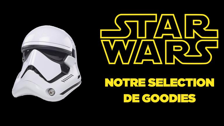 Notre sélection de goodies Star Wars