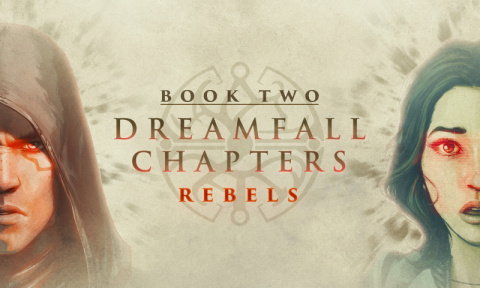 Dreamfall Chapters Book Two : Rebels (PC)