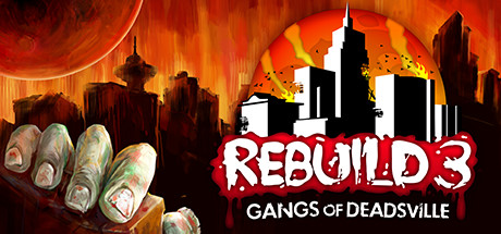 Rebuild 3 : Gangs of Deadsville