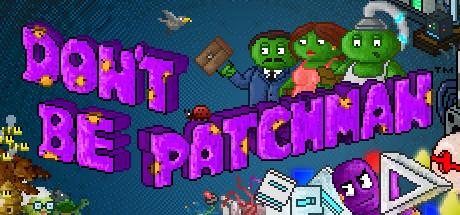 Don't Be Patchman sur PC
