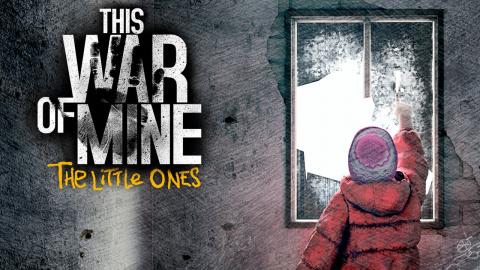 Jaquette de This War of Mine : The Little Ones, les enfants au coeur de la guerre