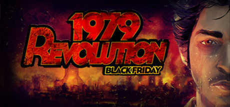 1979 Revolution : Black Friday sur PC