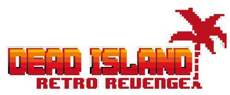 Dead Island : Retro Revenge