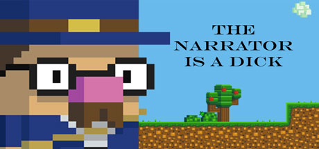 The Narrator is a DICK sur PC