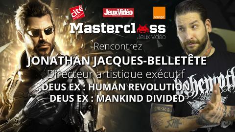 Jonathan Jacques-Belletête (Deus Ex Mankind Divided) à la Masterclass Jeux Video
