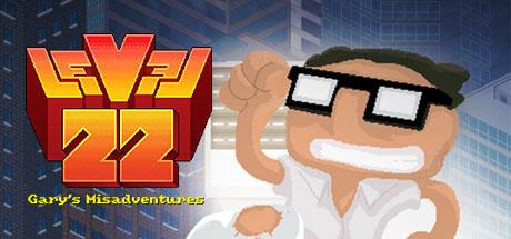 Level 22 Gary's Misadventures