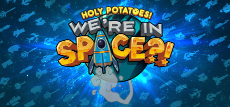 Holy Potatoes! We're in Space?! sur PC