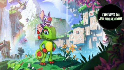 L'univers du jeu indépendant - Yooka-Laylee : le successeur de Banjo & Kazooie ?