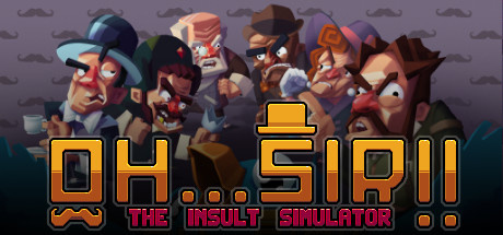 Oh...Sir !! The Insult Simulator