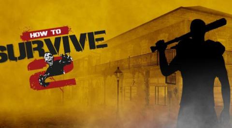 How to Survive 2 - Dead Dynamite sur PC