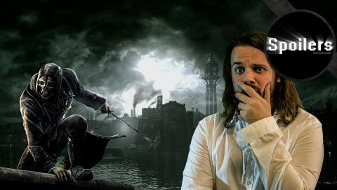 Spoilers : Maxime retrace l'histoire de Dishonored