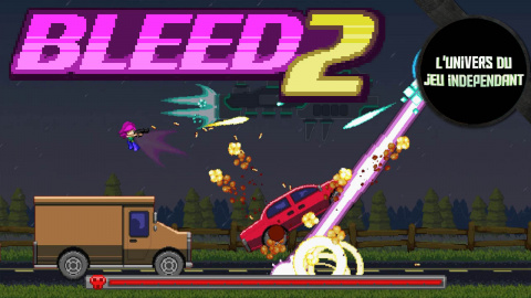 Bleed 2 : une excellente surprise !