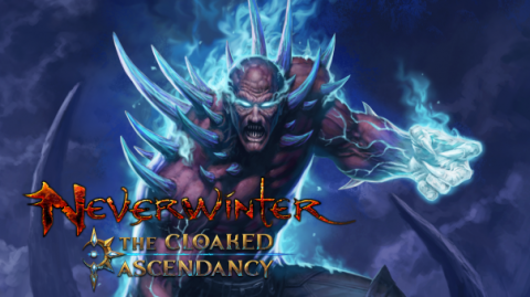 Neverwinter : The Cloaked Ascendancy