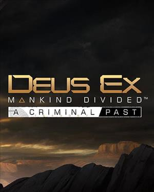 Deus Ex : Mankind Divided - A Criminal Past