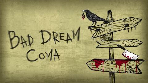 Bad Dream : Coma