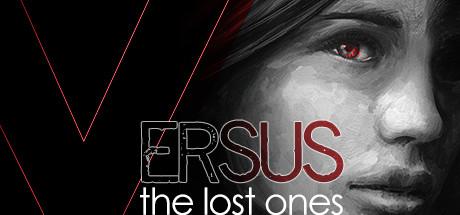 VERSUS : The Lost Ones