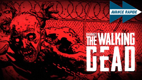 Avance Rapide : Ce que l'on attend d'Overkill's The Walking Dead