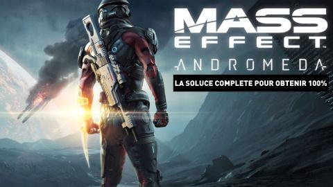 Jaquette de Mass Effect Andromeda, la soluce complète : opérations, combats d'architectes, missions loyauté et secondaires, viabilité à 100% sur chaque planète...