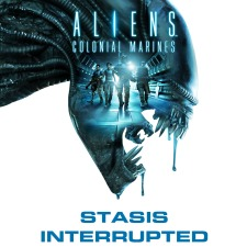Aliens : Colonial Marines - Stase Interrompue