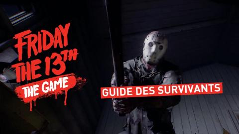 Friday the 13th : conseils pour survivre et gagner, tuer Jason... Notre guide