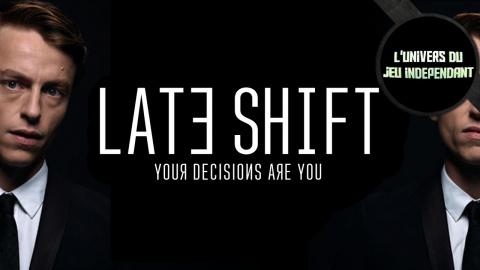 L'Univers du Jeu Indépendant - Late Shift : Un vrai film interactif