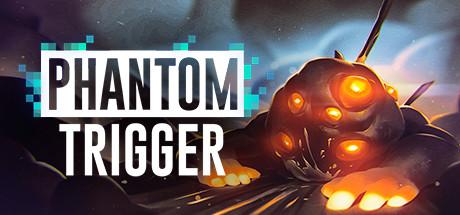 Phantom Trigger sur Switch