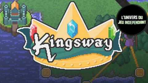 L'univers du jeu indépendant -  Kingsway, un RPG pas comme les autres !