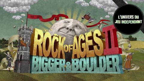 L'univers du jeu indépendant - Rock of Ages II : plus grand, plus fort, plus déjanté