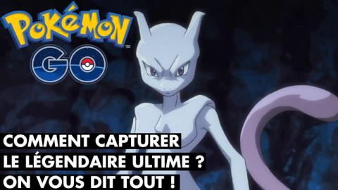 Pokémon GO : Mewtwo dispo, on vous aide à l'attraper !