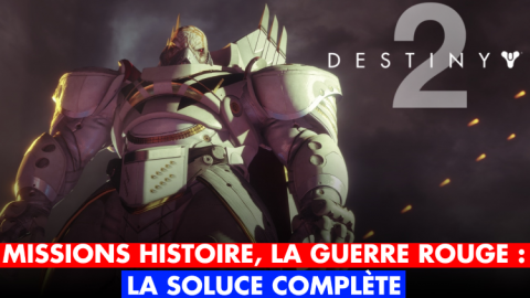 Destiny 2, La Guerre Rouge : la soluce complète
