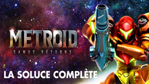 Metroid : Samus Returns : la soluce complète