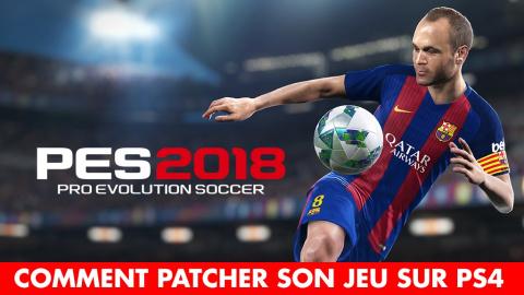 PES 2018 : comment patcher votre jeu pour avoir les vrais noms et logos (mod PS4)